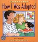 How I Was Adopted: Samantha's Story by Joanna Cole (Paperback, 2000)