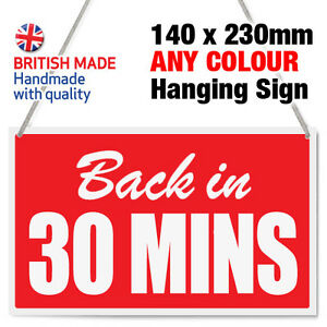 'BACK IN 30 MINS' MINUTES SHOP HANGING SIGN, WINDOW, DOOR - ANY COLOUR
