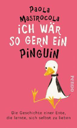 Ich wär so gern ein Pinguin: Die Geschichte einer Ente, die lernte, sich ... /4