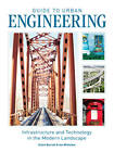 Guide to Urban Engineering: Infrastructure and Technology in the Modern Landscape by Claire Barratt, Ian Whitelaw (Paperback, 2012)