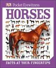Pocket Eyewitness Horses by Dorling Kindersley Ltd (Hardback, 2013)