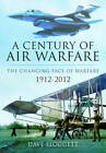 A Century of Air Power: The Changing Face of Warfare 1912-2012 by Dave Sloggett (Hardback, 2013)