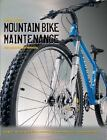 Mountain Bike Maintenance : The Illustrated Manual by Mel Allwood (2004, Paperback)