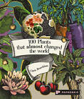 100 Plants That Almost Changed the World by Chris Beardshaw (Hardback, 2013)