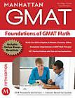 Foundations of GMAT Math by Manhattan GMAT (Paperback, 2011)