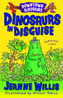 Dinosaurs in Disguise by Jeanne Willis (Paperback, 2012)