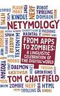 Netymology: From Apps to Zombies: A Linguistic Celebration of the Digital World by Tom Chatfield (Hardback, 2013)
