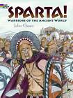 Sparta!: Warriors of the Ancient World by John Green (Paperback, 2013)