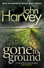 Gone to Ground: (Grayson & Walker) by John Harvey (Paperback, 2013)