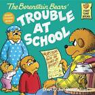The Berenstain Bears and the Trouble at School by Jan Berenstain, Stan Berenstain (Paperback, 1987)