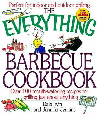 """THE EVERYTHING BARBECUE COOKBOOK"" INDOOR AND OUTDOOR GRILLING BOOK"