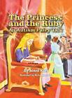 The Princess and the Ruby: An Autism Fairy Tale by Jewel Kats (Hardback, 2013)