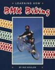 Learning How : BMX Riding by Sue Boulais (1992, Paperback)