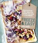 Freeze & Easy: Fabulous Food and New Ideas for Making the Most of Your Freezer by Sara Lewis (Hardback, 2013)
