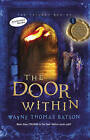 The Door Within: The Door Within Trilogy - Book One by Wayne Thomas Batson (Paperback, 2013)