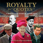 Royalty in Quotes: A Miscellany of Regal Ramblings by Ammonite Press (Paperback, 2012)