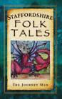 Staffordshire Folk Tales by Johnny Gillett (Paperback, 2012)