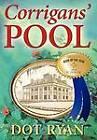 Corrigans' Pool by Dot Ryan (Hardback, 2011)