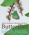 Butterflies of the South Pacific by Brian Patrick, Hamish Patrick (Hardback, 2012)