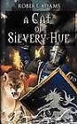 A Cat of Silvery Hue by Robert Adams (Paperback / softback, 2013)
