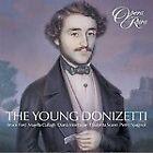 Gaetano Donizetti - The Young Donizetti (2004)