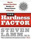 The Hardness Factor: How to Achieve Your Best Health and Sexual Fitness at Any Age by Gerald Secor Couzens, Steven Lamm (Paperback / softback, 2007)