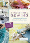Stress-Free Sewing: Troubleshooting Tips and Advice for the Savvy Sewer by Nicole Vasbinder (Paperback, 2012)