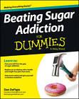 Beating Sugar Addiction For Dummies by Dan DeFigio (Paperback, 2013)