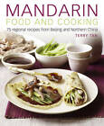 Mandarin Food and Cooking: 75 Regional Recipes from Beijing and Northern China by Terry Tan (Hardback, 2013)