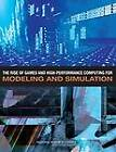 The Rise of Games and High Performance Computing for Modeling and Simulation by and Games, Standing Committee on Technology Insight - Gauge, Committee on Modeling, Simulation (Paperback, 2010)