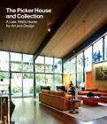The Picker House and Collection: A Late 1960s Home for Art and Design by Jonathan Black, Fran Lloyd, Penny Sparke, David Falkner, Rebecca Preston, Fiona Fisher (Hardback, 2012)