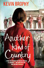 Another Kind of Country by Kevin Brophy (Paperback, 2013)