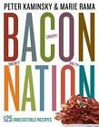 Bacon Nation: 125 Smoky, Salty, Crispy, Meaty, Irresistible Recipes by Peter Kaminsky, Marie Rama (Paperback, 2013)