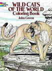 Wild Cats of the World Coloring Book by John Green (Paperback, 2003)