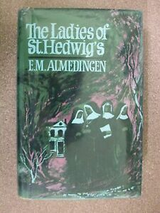 THE-LADIES-OF-ST-HEDWIG-039-S-by-E-M-ALMEDINGEN-H-B-D-W-1965-1st-Edition