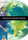 America's Climate Choices by Division on Earth and Life Studies, National Research Council, Committee on America's Climate Choices, Board on Atmospheric Sciences & Climate (Paperback, 2011)
