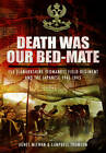 Death Was Our Bedmate: 155 (Lanarkshire Yeomanry) Field Regiment and the Japanese 1941-1945 by Campbell Thomson, Agnes McEwan (Hardback, 2013)