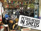 Petrolheads in Sheds by Steve Holmes (Paperback, 2012)