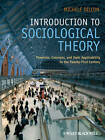Introduction to Sociological Theory: Theorists, Concepts, and Their Applicability to the Twenty-first Century by Michele Dillon (Paperback, 2009)