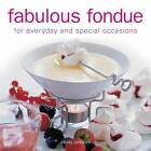 Fabulous Fondue: For Everyday and Special Occasions by Becky Johnson (Hardback, 2012)