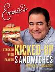 Emeril's Kicked-Up Sandwiches: Stacked with Flavor by Emeril Lagasse (Paperback, 2012)