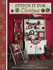 Stitch it for Christmas: Festive Sewing Projects to Craft and Quilt by Lynette Anderson (Paperback, 2012)