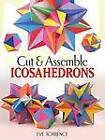 Cut & Assemble Icosahedrons by Eve A. Torrence (Paperback, 2012)