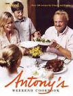 Antony's Weekend Cookbook von Antony Worrall Thompson (2006, Gebundene Ausgabe)