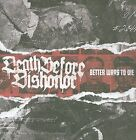 Death Before Dishonor - Better Ways to Die (2009)