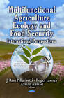 Multifunctional Agriculture, Ecology & Food Security: International Perspectives by Nova Science Publishers Inc (Hardback, 2013)