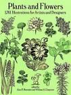 Plants and Flowers: 1761 Illustrations for Artists and Designers by Bessette;Chapman (Paperback, 1992)