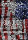 Conduct Unbecoming: Rape, Torture, and Post Traumatic Stress Disorder from Military Commanders by Diane Chamberlain (Hardback, 2013)