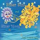 Sister Sun and Sister Moon by Betisa Garagozlu Brown (Paperback / softback, 2012)