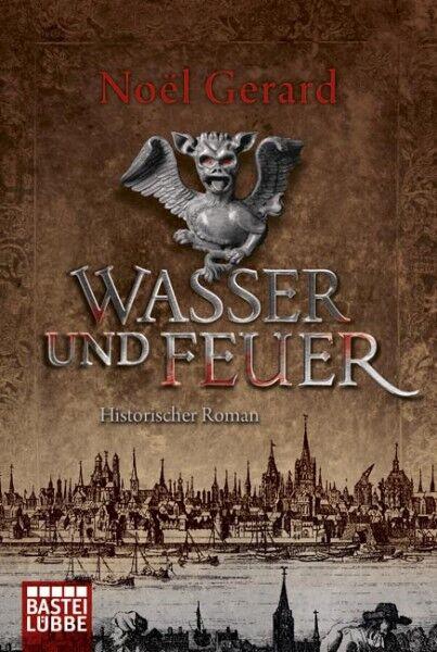 Gerard, Noël - Wasser und Feuer: Historischer Roman /4